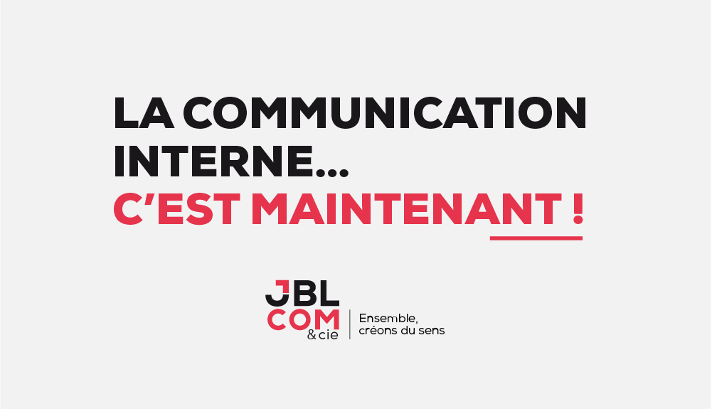 #La communication interne... c'est maintenant !