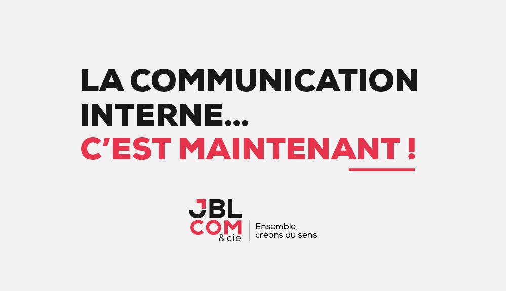 #La communication interne... c'est maintenant !